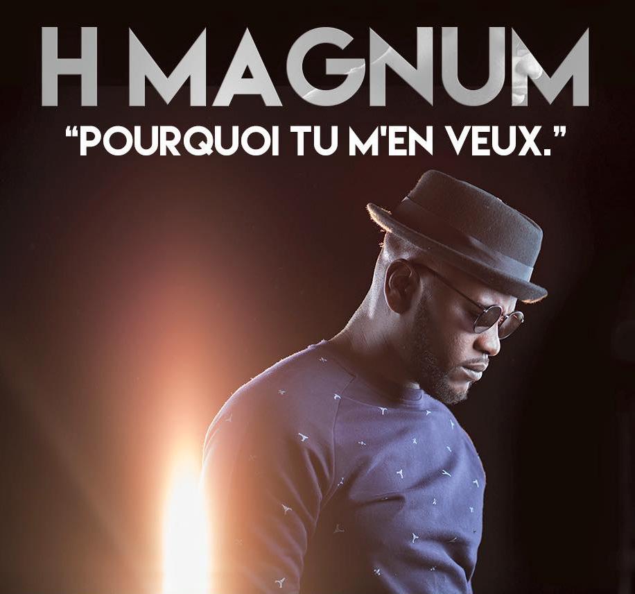 h magnum pourquoi tu men veux