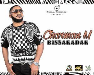 CHARMAN M – Bissakadak (clip officiel )