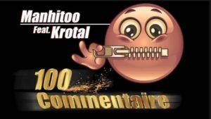 «100 Commentaire» Manhitoo feat Krotal, le clip officiel est disponible